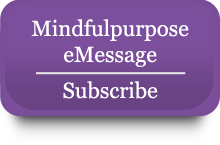 This Week's Mindful Purpose eMessage